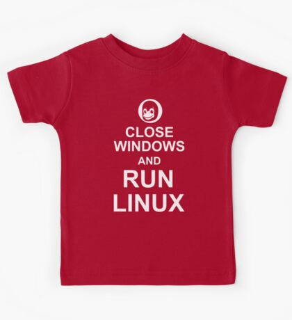 Close Windows and Run Linux - Funny Design for Free Software Geeks Kids Tee