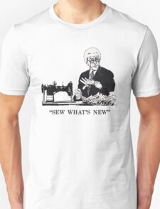 SEW WHAT'S NEW Unisex T-Shirt