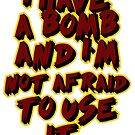 I HAVE A BOMB by Jyles Lulham
