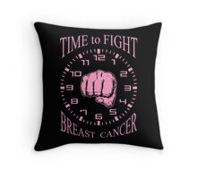 Time to Fight Breast Cancer Throw Pillow