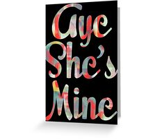 Aye He's Mine & Aye She's Mine Couples Design Greeting Card