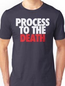 Process To The Death (White/Red) Unisex T-Shirt