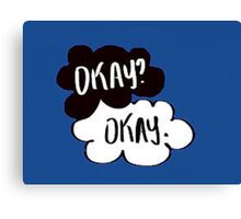 """The Fault in our Stars """"okay"""" Canvas Print"""