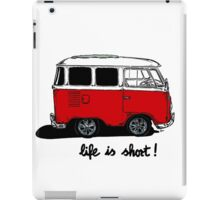 Life is short......  iPad Case/Skin