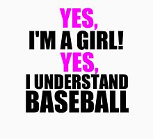 YES, I'M A GIRL! YES, I UNDERSTAND BASEBALL T-Shirt