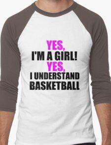 YES, I'M A GIRL! YES, I UNDERSTAND BASKETBALL Men's Baseball ¾ T-Shirt