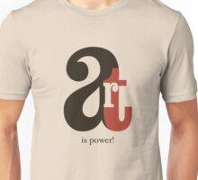 Art is Power!  Unisex T-Shirt