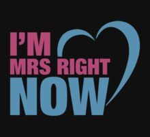 I Am Mr. Right Now & I Am Mrs. Right Now Couples Design by 2E1K
