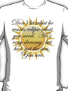 You are the sun T-Shirt