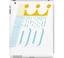 That's What Speed Do iPad Case/Skin