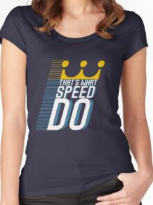That's What Speed Do Women's Fitted Scoop T-Shirt