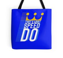 That's What Speed Do Tote Bag