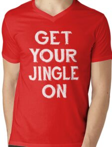 GET YOUR JINGLE ON Mens V-Neck T-Shirt