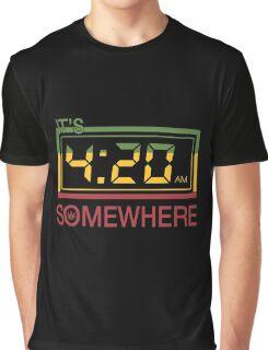 It's 420 Somewhere Graphic T-Shirt