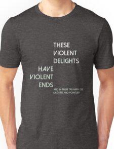 Westworld quote - violent delights Unisex T-Shirt