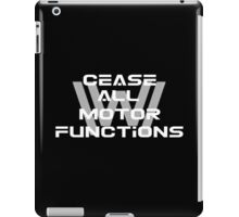 Cease all motor functions (white) iPad Case/Skin