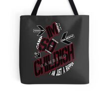 IM SO CHILDISH Tote Bag