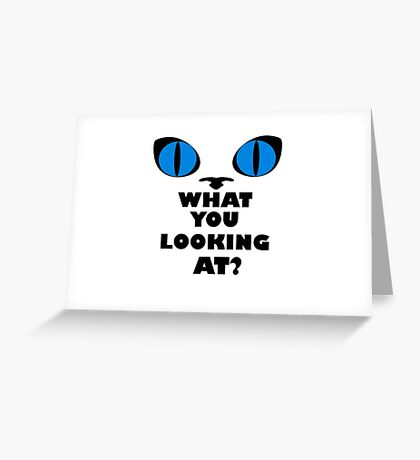 Blue Cat Eyes - What You Looking At? Greeting Card