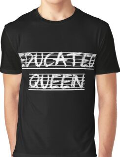 Educated Queen Graphic T-Shirt