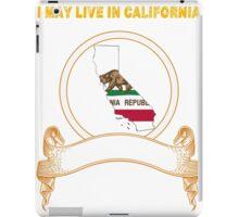 Live in California But Made in California iPad Case/Skin