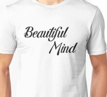 Beautiful Mind 4 Unisex T-Shirt