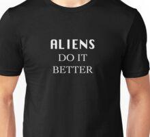 Aliens do it better Unisex T-Shirt