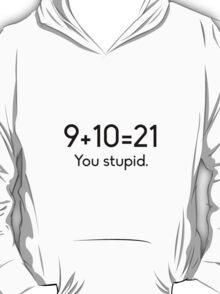 9+10=21 T-Shirt