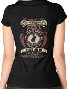 Possibly Do Is Piss Off This Pisces Women's Fitted Scoop T-Shirt