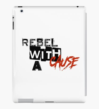 Rebel with a cause iPad Case/Skin
