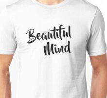 Beautiful Mind 6 Unisex T-Shirt