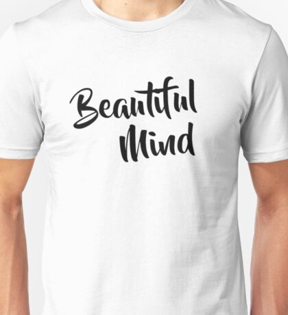 Beautiful Mind 6 Unisex T-Shirt