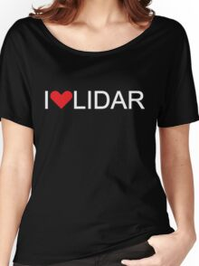 I Love LIDAR (white text) Women's Relaxed Fit T-Shirt