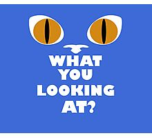 Orange Cat Eyes - What You Looking At? - White Text Version Photographic Print