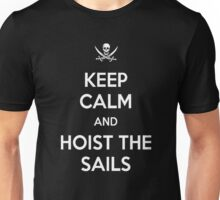 Keep Calm and Hoist the Sails Unisex T-Shirt