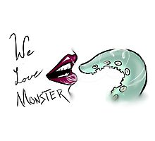 We DO Love Monster Photographic Print