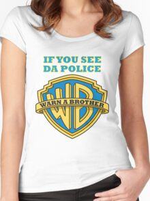 If you see da Police, Warn a Brother Women's Fitted Scoop T-Shirt