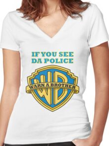 If you see da Police, Warn a Brother Women's Fitted V-Neck T-Shirt