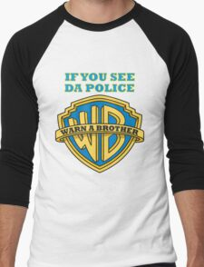If you see da Police, Warn a Brother Men's Baseball ¾ T-Shirt