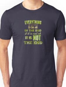 Everything is going to be ok! Unisex T-Shirt