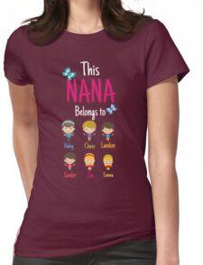 This Nana belongs to Haley Chase Landon Xander Zoe Emma Womens Fitted T-Shirt