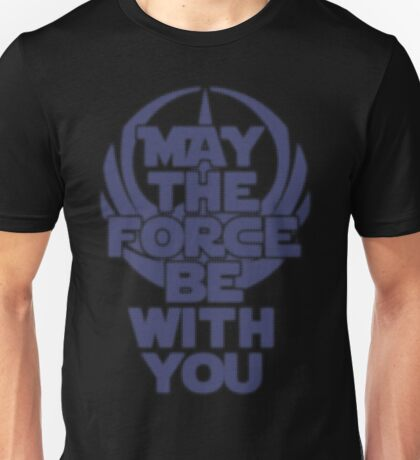 rogue one star wars may the force be with you Unisex T-Shirt