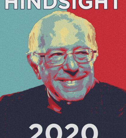 Hindsight is 2020 - Bernie Sanders Sticker