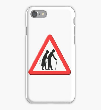Flatulating pensioners ahead sign UK iPhone Case/Skin
