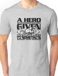 """A Hero is Someone Who Has Given"" Proud Fireman T Shirt Unisex T-Shirt"