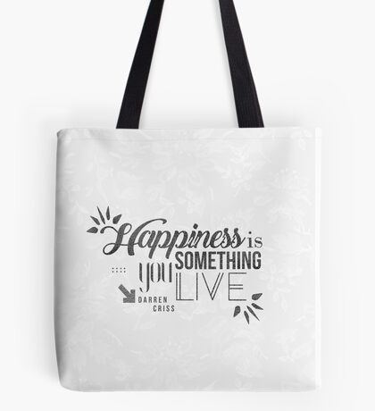 Happiness Is Something You Live by Anna Tote Bag