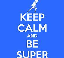 Keep Calm and Be Super - Franky by Sukima
