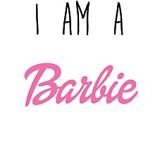 i am a Barbie by killthespare89