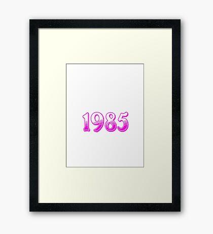 Born  in 1985 Framed Print