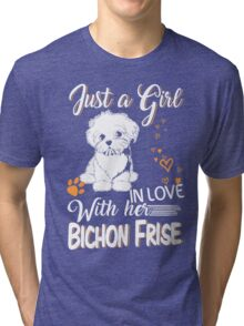 Just Girl In Love With Her Bichon Frise Tri-blend T-Shirt