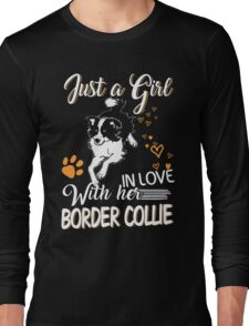 Just Girl In Love With Her Border Collie Long Sleeve T-Shirt